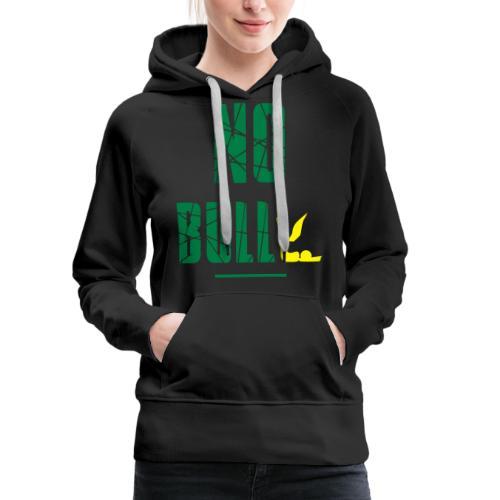 No Bull-y (bully) vector-image - Women's Premium Hoodie