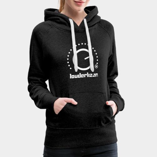 Louderlizer ® - Frauen Premium Hoodie