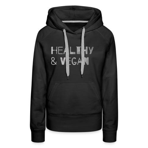 Vegan and Healthy - Frauen Premium Hoodie