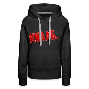 KNAAG. - T-Shirt - Vrouwen Premium hoodie