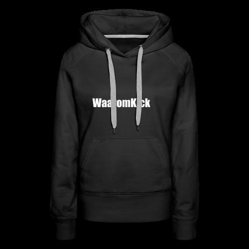 sweater WaaromKick - Vrouwen Premium hoodie