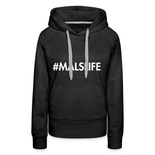 #MALSLIFE vrouwen - zwart - Vrouwen Premium hoodie