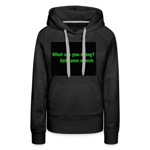 what are you doing merch - Women's Premium Hoodie