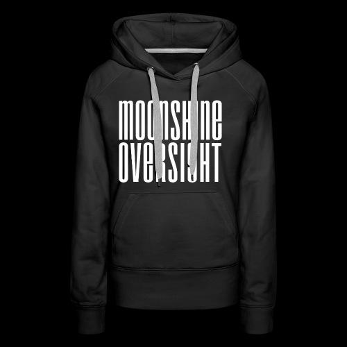 Moonshine Oversight blanc - Sweat-shirt à capuche Premium pour femmes