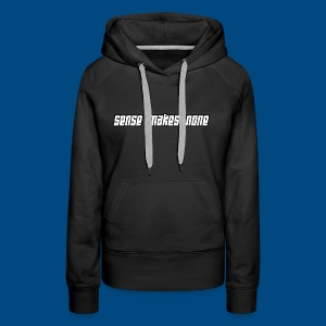 Sense Makes None Text - Women's Premium Hoodie