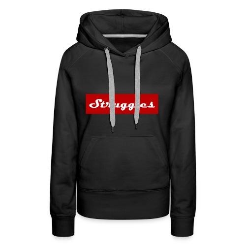 Struggles - Vrouwen Premium hoodie