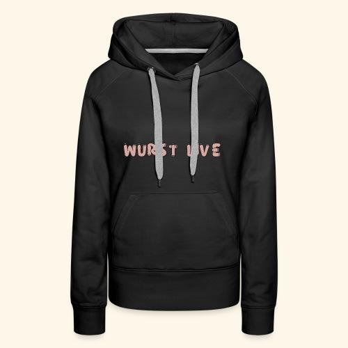 Wurst Live Schriftzug - Frauen Premium Hoodie