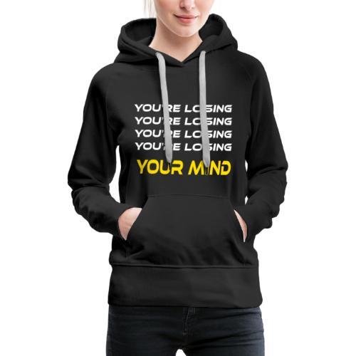 Your mind - Sudadera con capucha premium para mujer