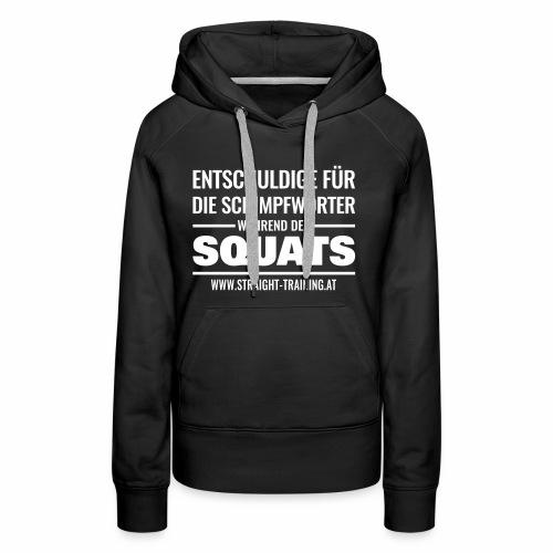 Entschuldige Squats - Frauen Premium Hoodie