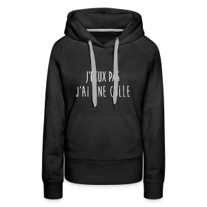 J'PEUX PAS, J'AI UNE COLLE [BLANC] - Sweat-shirt à capuche Premium pour femmes
