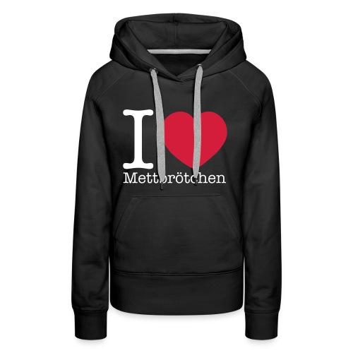 I Love Mettbrötchen - Frauen Premium Hoodie