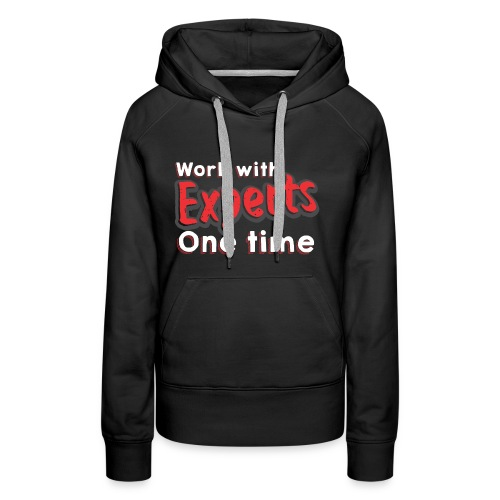 work with expert one time - Frauen Premium Hoodie