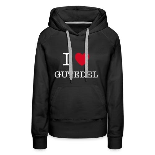 I LOVE GUTEDEL - Frauen Premium Hoodie