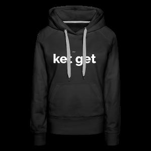 Ket get - Vrouwen Premium hoodie