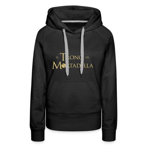 T-shirt donna Il Trono di Mortadella - Felpa con cappuccio premium da donna