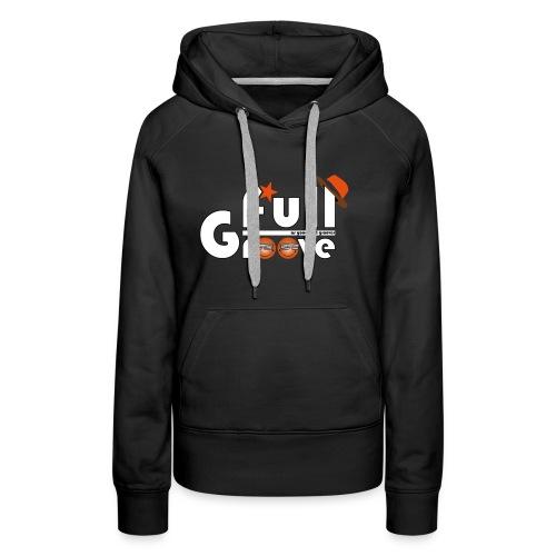 Full-GrOOve #1 - Sweat-shirt à capuche Premium pour femmes