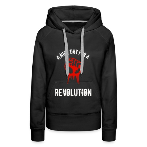 a nice day for a revolution - Women's Premium Hoodie