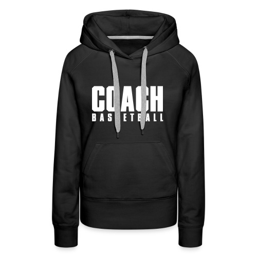 Coach Basketball Trainer - Frauen Premium Hoodie