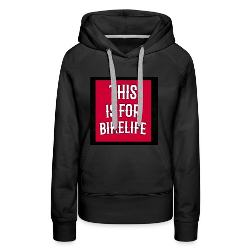 This is for bikelife - Vrouwen Premium hoodie