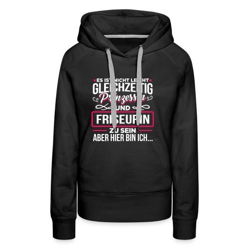 FRISEURIN - hier bin ich - Frauen Premium Hoodie