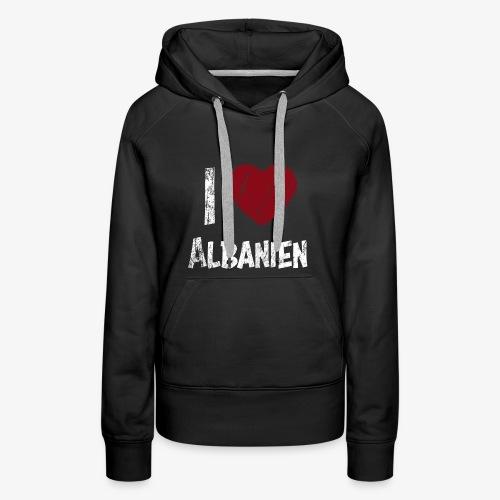 I Love Albanien - Frauen Premium Hoodie