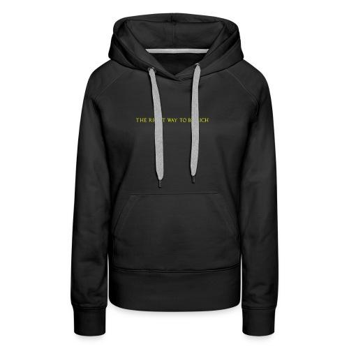 The right way to be rich - Sweat-shirt à capuche Premium pour femmes