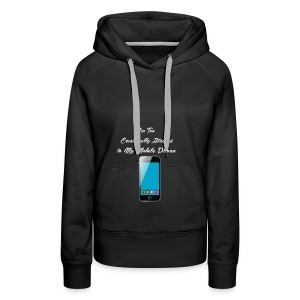 I am too emotionally attached to my phone shirt - Women's Premium Hoodie