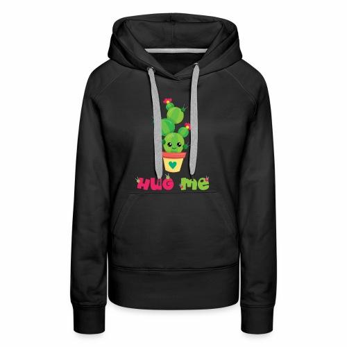 HUG ME - Kakteen Comic Kaktus Geschenk Shirts - Frauen Premium Hoodie
