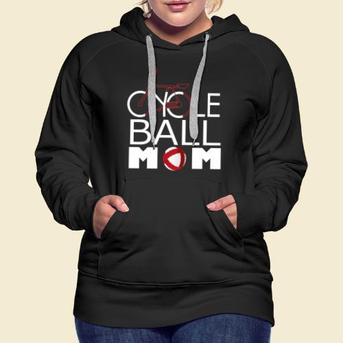 Radball | Cycle Ball Mom - Frauen Premium Hoodie