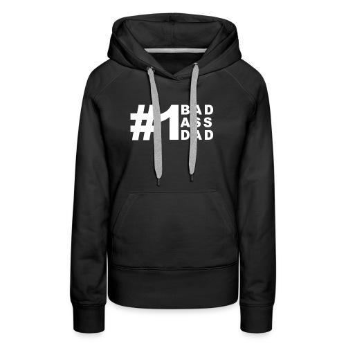 #1 Bad Ass Dad - Women's Premium Hoodie