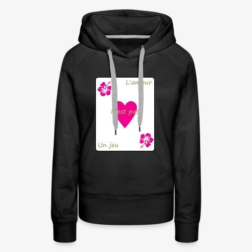 L'amour n'est pas un jeu - Sweat-shirt à capuche Premium pour femmes