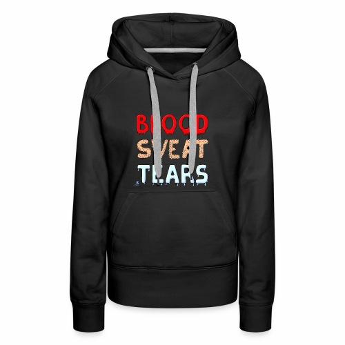 Blood-Sweat-Tears - Frauen Premium Hoodie