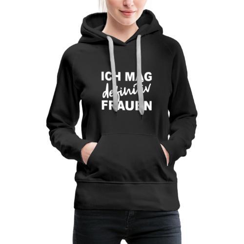 ICH MAG definitiv FRAUEN - Frauen Premium Hoodie