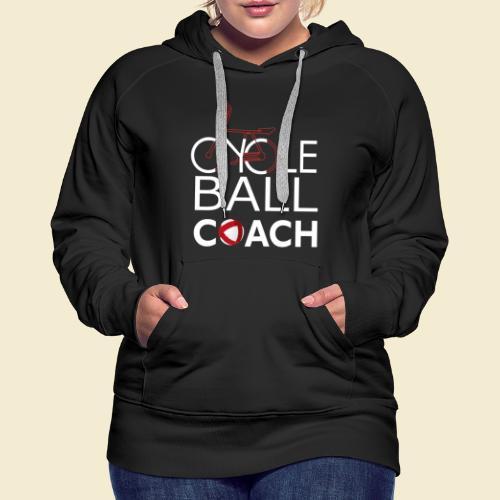 Radball   Cycle Ball Coach - Frauen Premium Hoodie