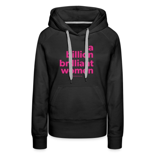 A Billion Brilliant Women - Women's Premium Hoodie