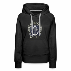 HOPE IS MY ANCHOR - Maritimes Anker Shirt Motiv - Frauen Premium Hoodie