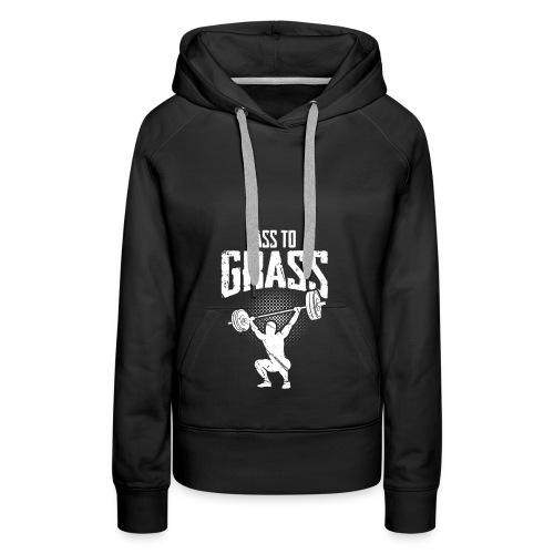 Ass to grass - Frauen Premium Hoodie