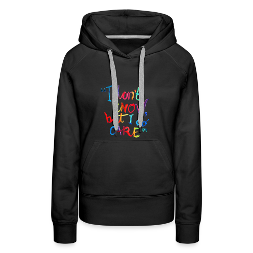 I don't know, but I do care t-shirt rainbow quote - Vrouwen Premium hoodie