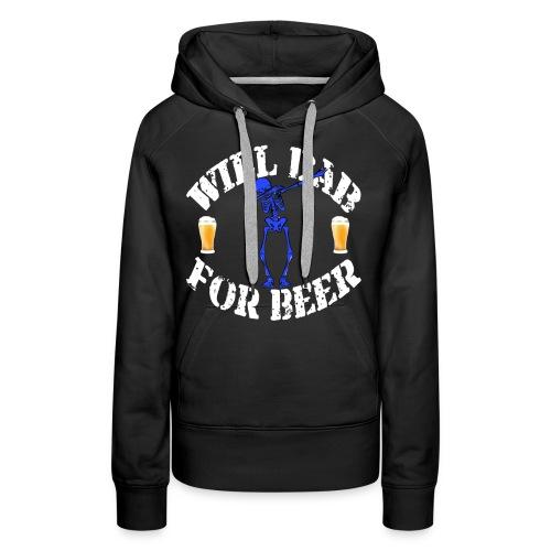 Funny Halloween Blue Skeleton Will For Beer. Beer Lover Gift - Women's Premium Hoodie
