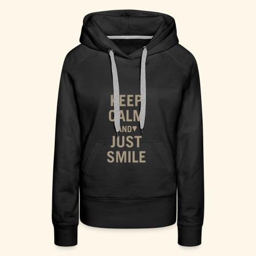 Keep calm and just smile - gold - Frauen Premium Hoodie