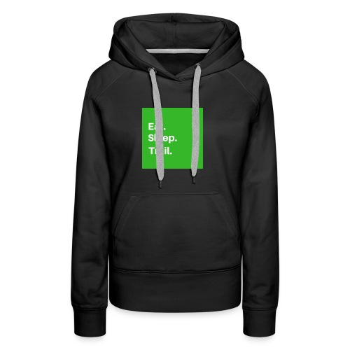 Eat.Sleep.Trail - Sweat-shirt à capuche Premium pour femmes