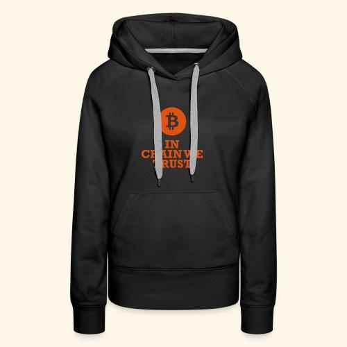 Bitcoin: In chain we trust - Frauen Premium Hoodie