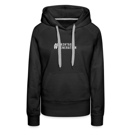 Hashtag generation logo final white - Women's Premium Hoodie