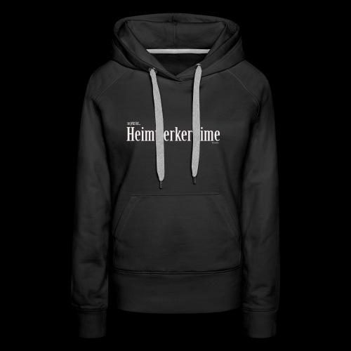 HeimwerkerTime - Frauen Premium Hoodie
