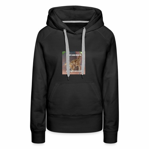 I need some time to - Women's Premium Hoodie