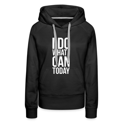 I do what I can - Vrouwen Premium hoodie