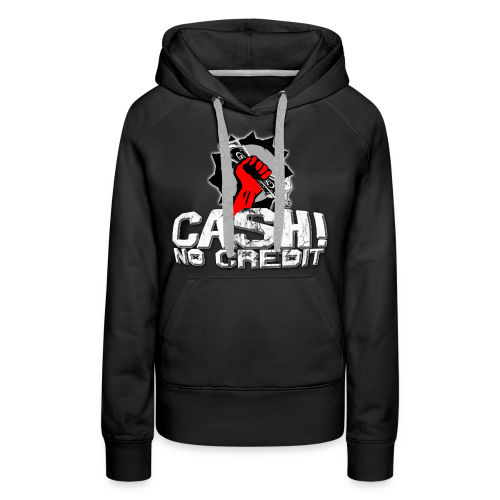 Official Cash! No Credit Merch - Frauen Premium Hoodie