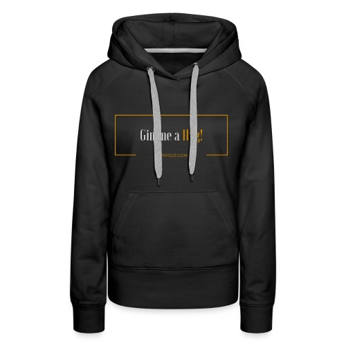 Gimme a Hyg, Grey and Orange - Women's Premium Hoodie