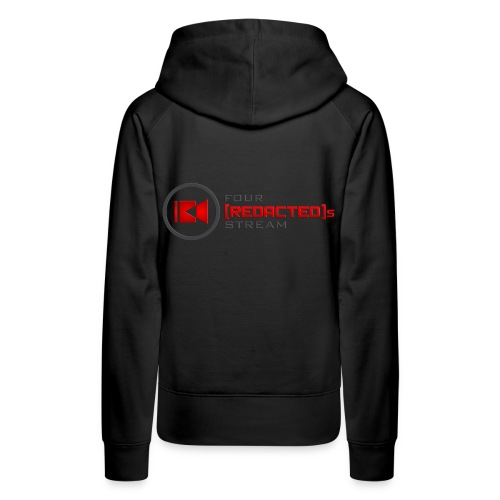 Four [REDACTED]s Stream Logo - Women's Premium Hoodie