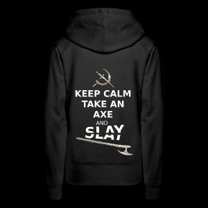 Keep Calm Take an Axe and Slay - Blanc - Sweat-shirt à capuche Premium pour femmes